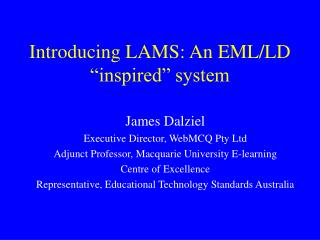 "Introducing LAMS: An EML/LD ""inspired"" system"