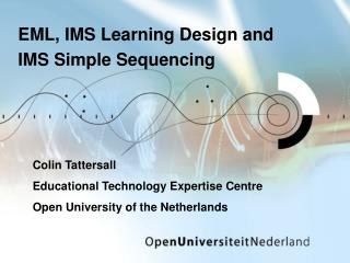 EML, IMS  Learning  Design and IMS Simple Sequencing