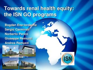Towards renal health equity:  the ISN GO programs