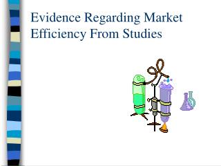 Evidence Regarding Market Efficiency From Studies