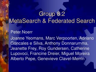 Group 8:2 MetaSearch & Federated Search