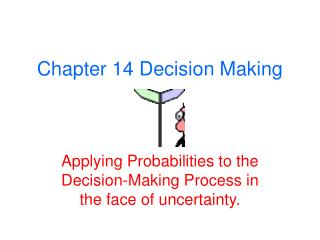 Chapter 14 Decision Making