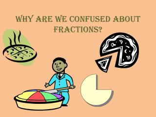 Why are we confused about fractions?