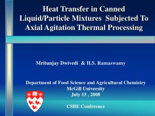Heat Transfer in Canned Liquid/Particle Mixtures  Subjected To Axial Agitation Thermal Processing