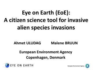 Eye on Earth (EoE) : A citizen science tool for invasive alien species invasions