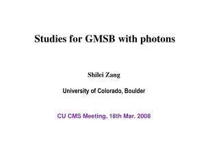 Studies for GMSB with photons