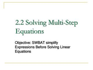 2.2 Solving Multi-Step Equations