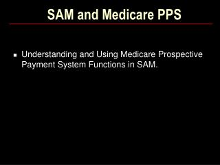 SAM and Medicare PPS