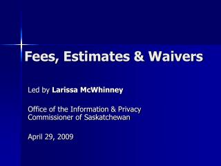 Fees, Estimates & Waivers