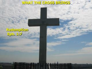 WHAT THE CROSS BRINGS