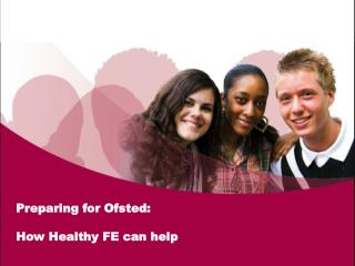 Preparing for Ofsted: How Healthy FE can help