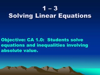 1 – 3 Solving Linear Equations