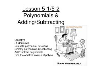 Lesson 5-1/5-2 Polynomials & Adding/Subtracting