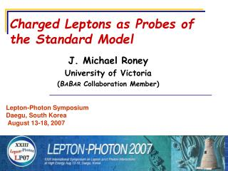 Charged Leptons as Probes of   the Standard Model