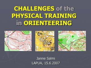 CHALLENGES of the PHYSICAL TRAINING in ORIENTEERING
