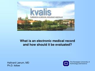 What is an electronic medical record and how should it be evaluated?
