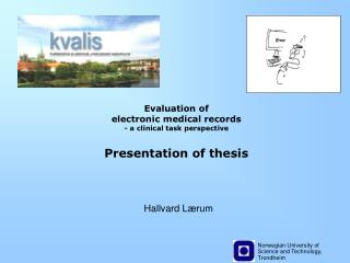 Evaluation of  electronic medical records - a clinical task perspective Presentation of thesis
