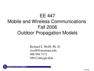 EE 447 Mobile and Wireless Communications  Fall 2006 Outdoor Propagation Models