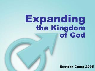 Expanding the Kingdom of God