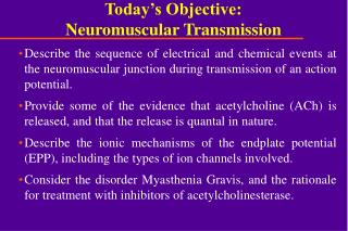 Today's Objective: Neuromuscular Transmission