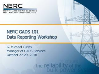 NERC GADS 101 Data Reporting Workshop