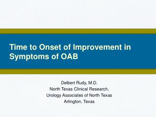 Time to Onset of Improvement in Symptoms of OAB