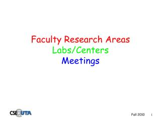 Faculty Research Areas Labs/Centers Meetings
