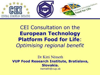 CEI Consultation on the  European Technology Platform Food for Life :  Optimising regional benefit