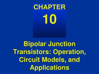 Bipolar Junction Transistors: Operation, Circuit Models, and Applications