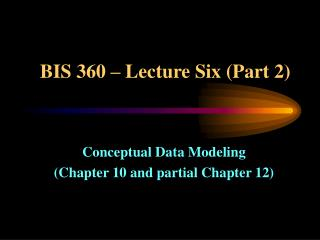 BIS 360 – Lecture Six (Part 2)