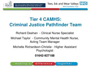 Tier 4 CAMHS:  Criminal Justice Pathfinder Team