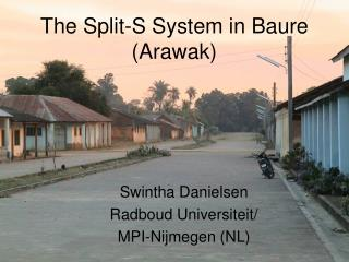 The Split-S System in Baure (Arawak)