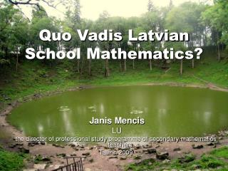 Quo Vadis Latvian School Mathematics?