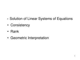 Solution of Linear Systems of Equations   Consistency   Rank   Geometric Interpretation