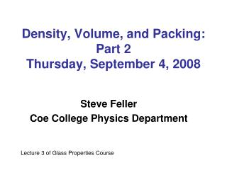 Density, Volume, and Packing: Part 2 Thursday, September 4, 2008