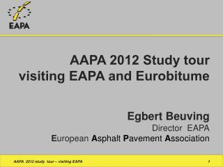 AAPA 2012 Study tour visiting EAPA and Eurobitume