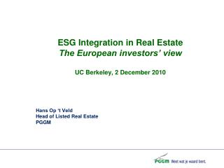ESG Integration in Real Estate The European investors' view UC Berkeley, 2 December 2010