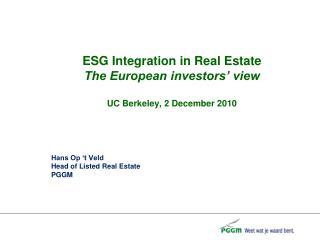 ESG Integration in Real Estate The European investors' view UC Berkeley, 2 December 2010