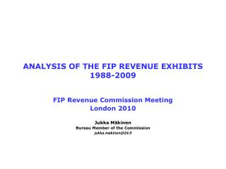 ANALYSIS OF THE FIP REVENUE EXHIBITS 1988-2009