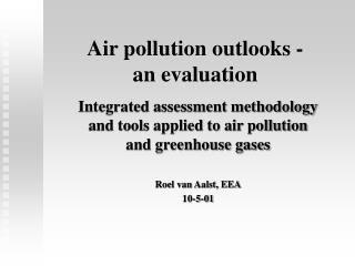 Air pollution outlooks -  an evaluation