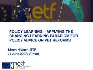 POLICY LEARNING – APPLYING THE CHANGING LEARNING PARADIGM FOR  POLICY ADVICE ON VET REFORMS