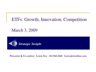 ETFs: Growth, Innovation, Competition  March 3, 2009