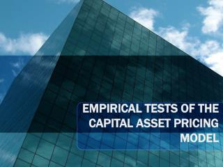 EMPIRICAL TESTS OF THE CAPITAL ASSET PRICING MODEL