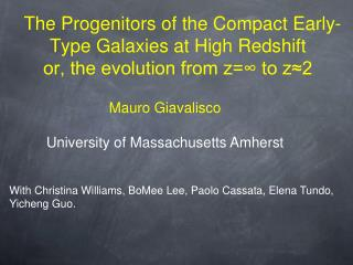 Mauro Giavalisco University of Massachusetts Amherst