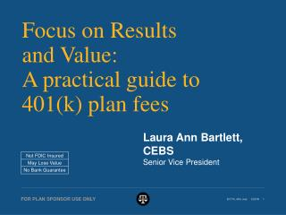 Focus on Results and Value: A practical guide to 401k plan fees