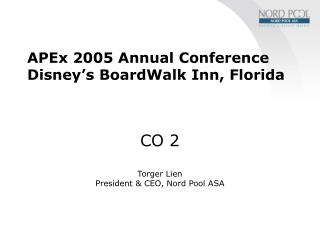 APEx 2005 Annual Conference Disney's BoardWalk Inn, Florida