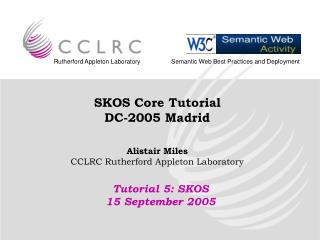 SKOS Core Tutorial DC-2005 Madrid