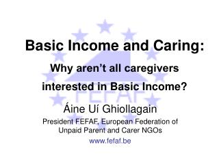 Basic Income and Caring: Why aren't all caregivers interested in Basic Income?