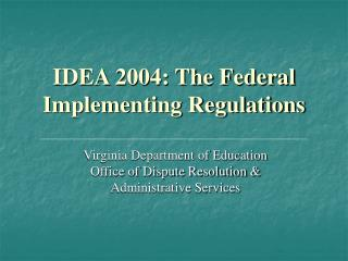 IDEA 2004: The Federal Implementing Regulations