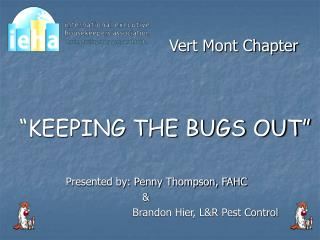 "Vert Mont Chapter  ""KEEPING THE BUGS OUT"""
